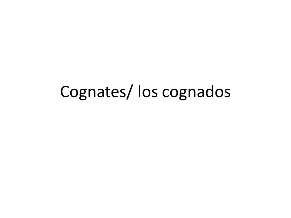 Cognates Los Cognados What Are Cognates English And Spanish Are