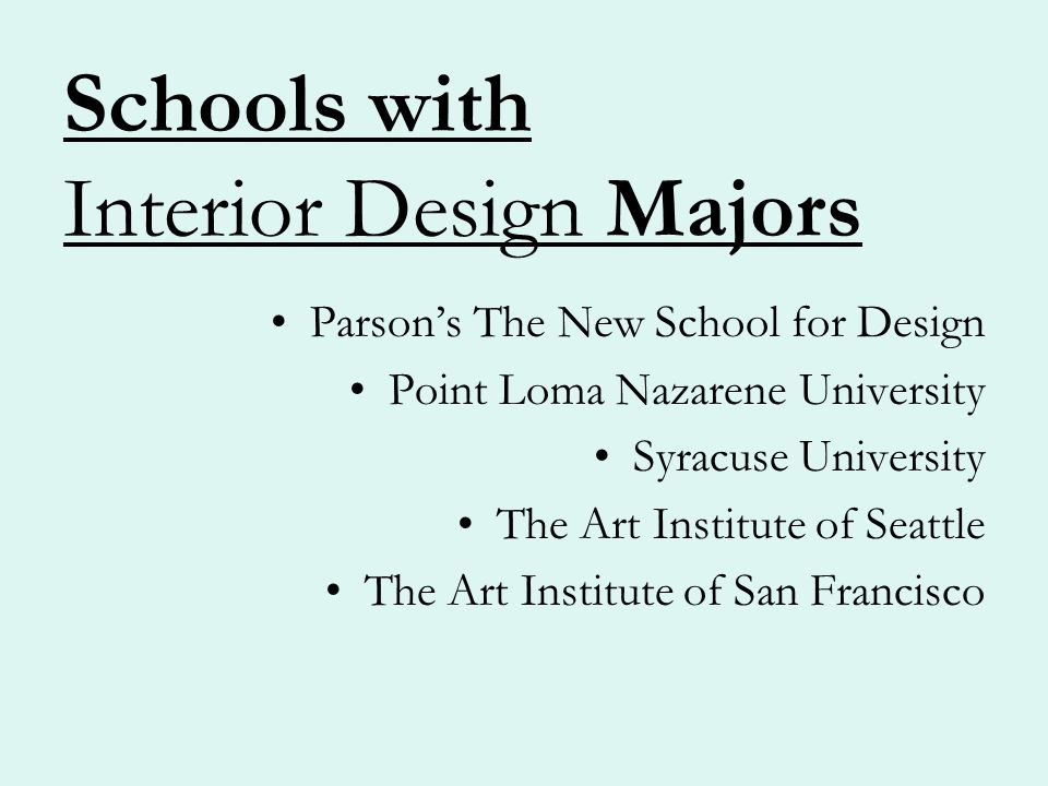 5 Schools With Interior Design Majors Parsons The New School For Point Loma Nazarene University Syracuse Art Institute Of Seattle