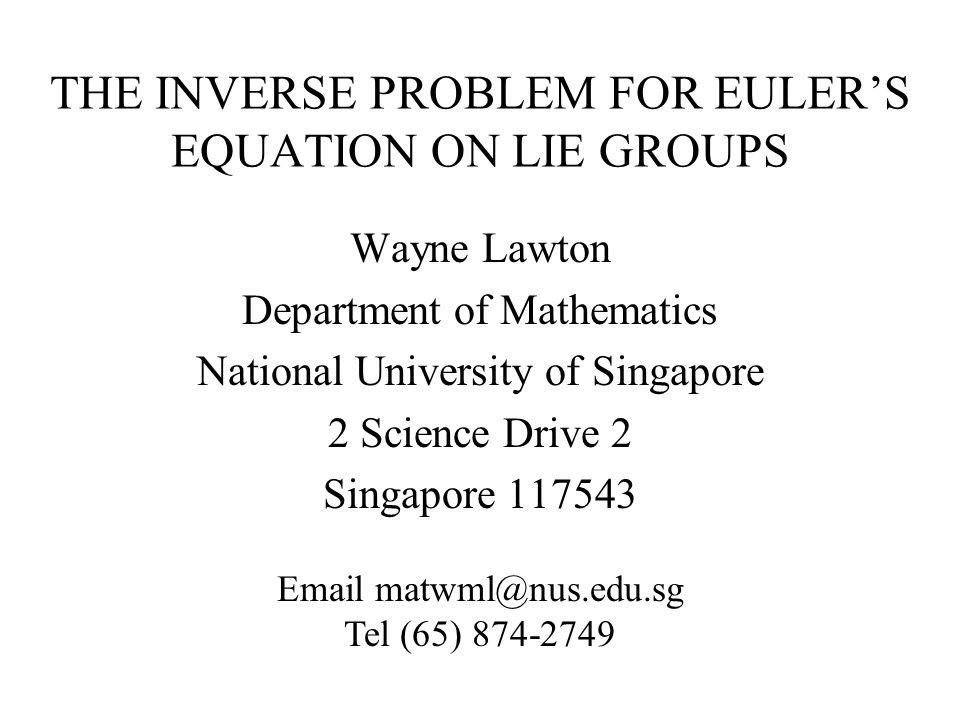 THE INVERSE PROBLEM FOR EULER'S EQUATION ON LIE GROUPS Wayne ...