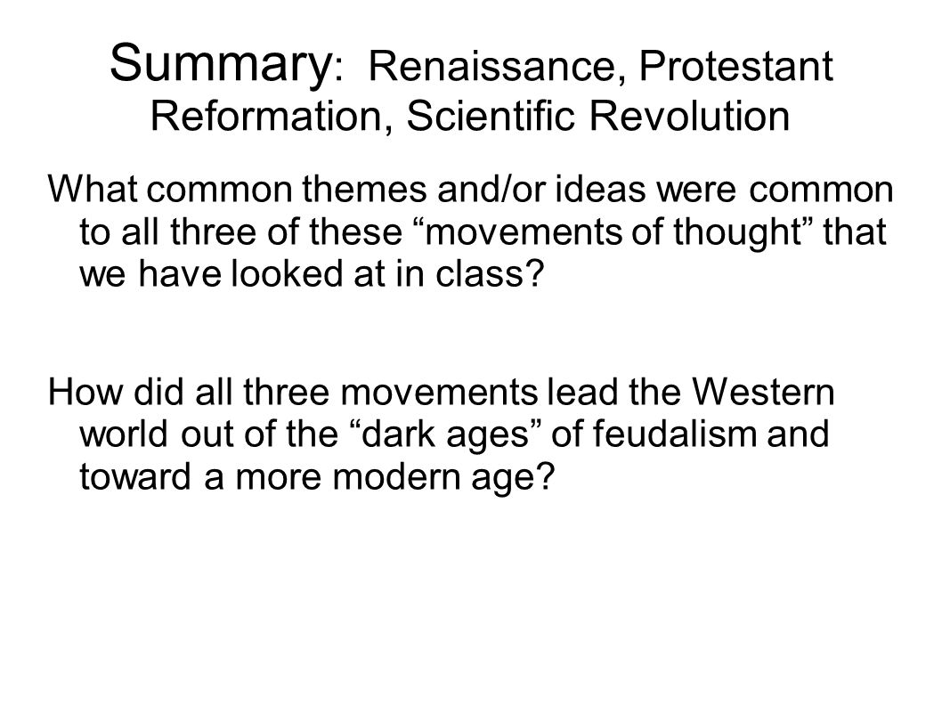 reformation and scientific revolution essay Throughout history there have been developments that have had a dramatic affect on a period of time many happenings during the reformation and scientific revolution have made long lasting impacts for further inventions and ideas.