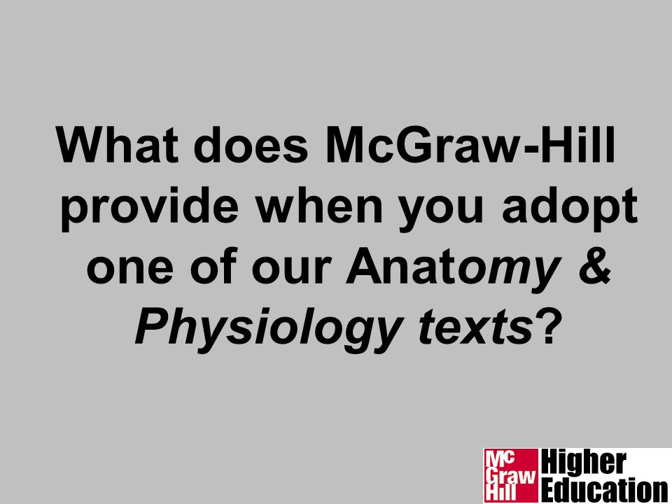 What does McGraw-Hill provide when you adopt one of our Anatomy ...