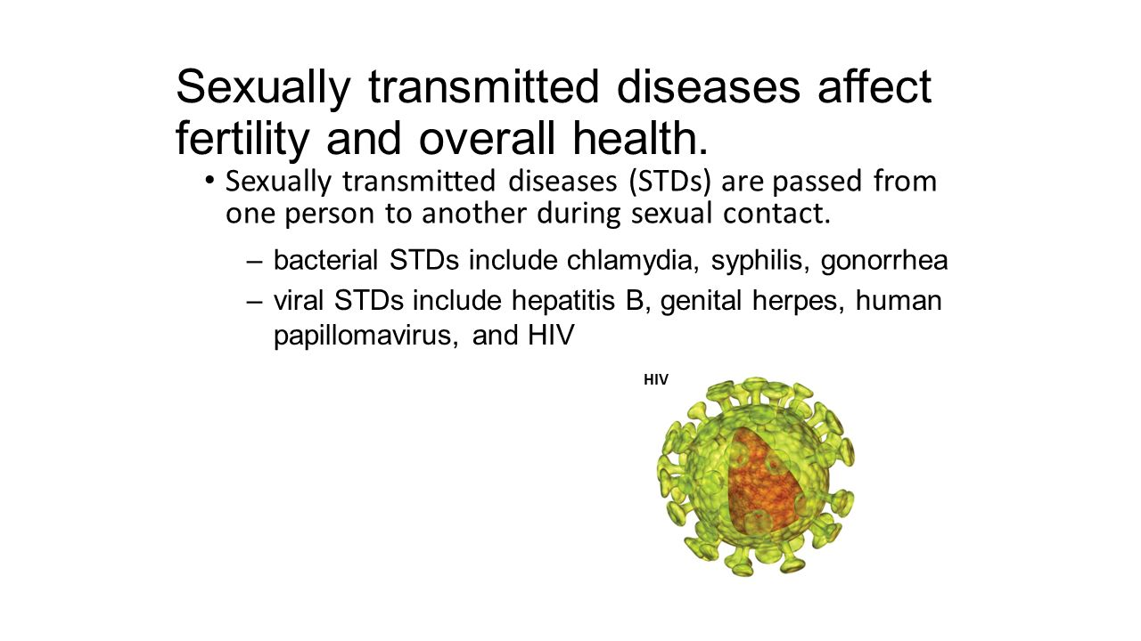 Sexually transmitted diseases affect fertility and overall health. Sexually transmitted diseases (STDs) are passed from one person to another during s