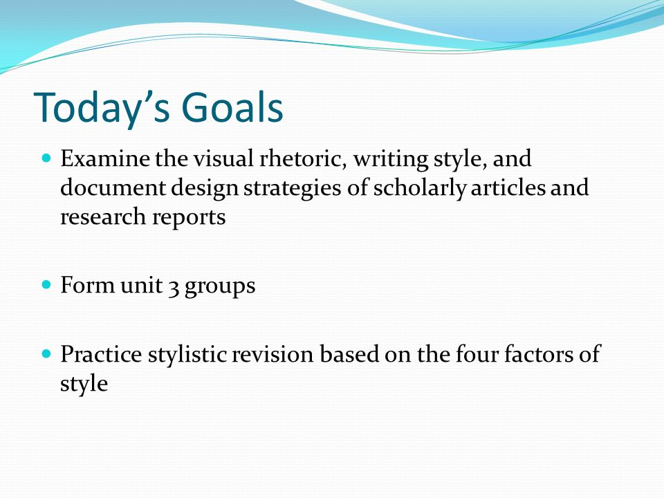 unit overview week intro to informative writing  2 today s goals examine the visual rhetoric writing style and document design strategies of scholarly articles and research reports form unit 3 groups
