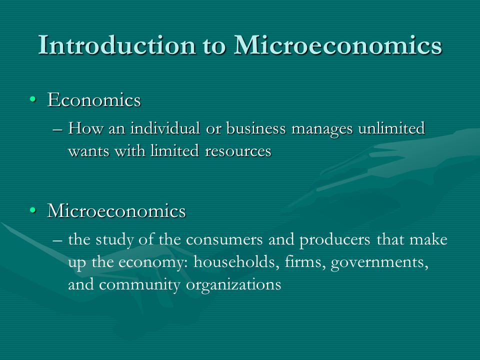 Introduction to Microeconomics EconomicsEconomics –How an ...