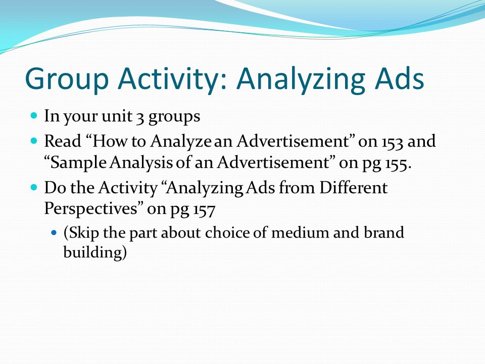analyzing an advertisement thesis A good thesis statement for this project will quickly summarize the argument of the advertisement and then make a broader original statement about how this advertisement helps illuminate some element of our broader culture you will then use specific elements from the ad to prove that point.
