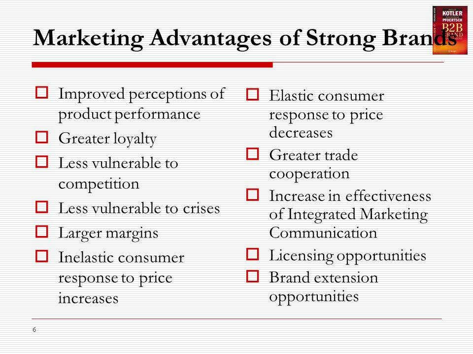 the marketing advantages of strong brands These enlightened marketers have also seen the benefits of building a strong brand: maybe branding isn't such fluffy marketing crap after all.