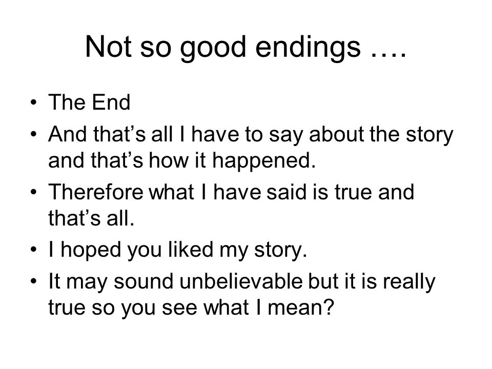 Can someone give me a good ending sentence?