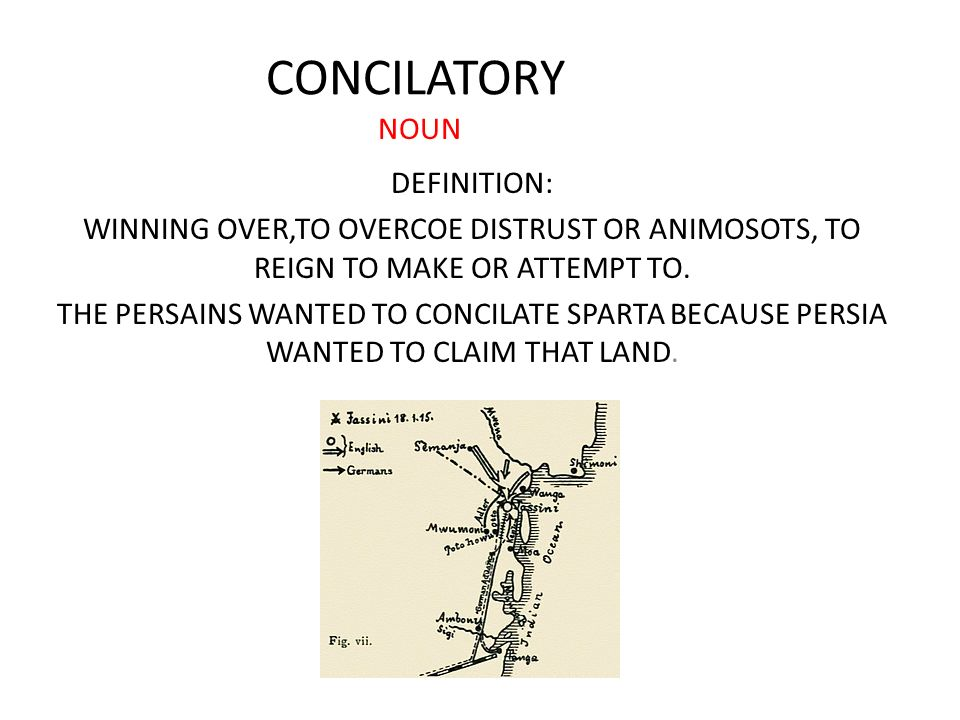 CONCILATORY DEFINITION: WINNING OVER,TO OVERCOE DISTRUST OR ANIMOSOTS, TO  REIGN TO MAKE