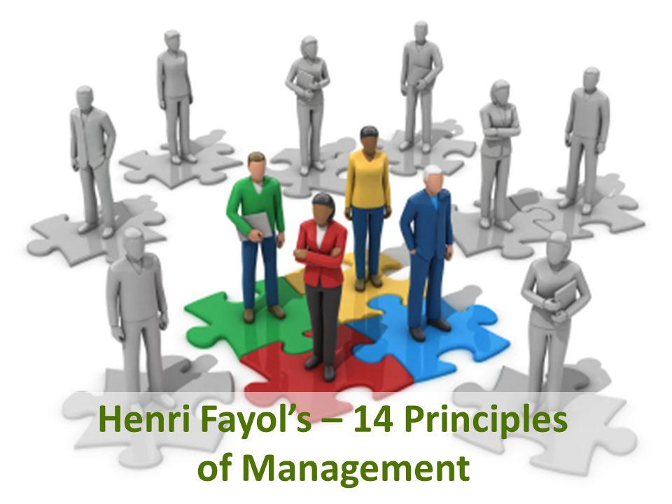 Henri Fayol's – 14 Principles of Management