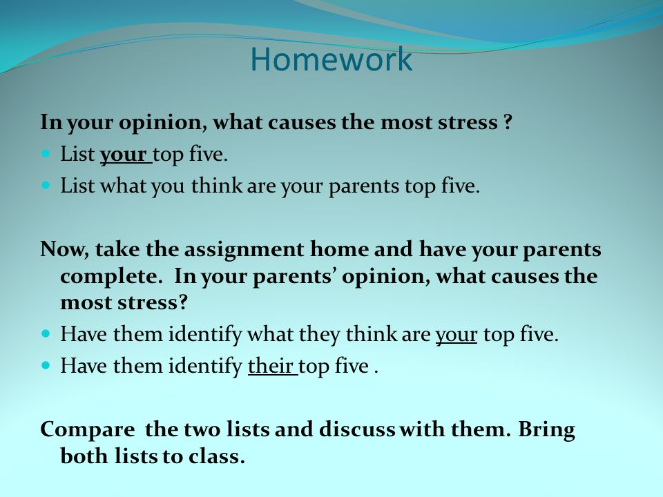 Homework In your opinion, what causes the most stress .