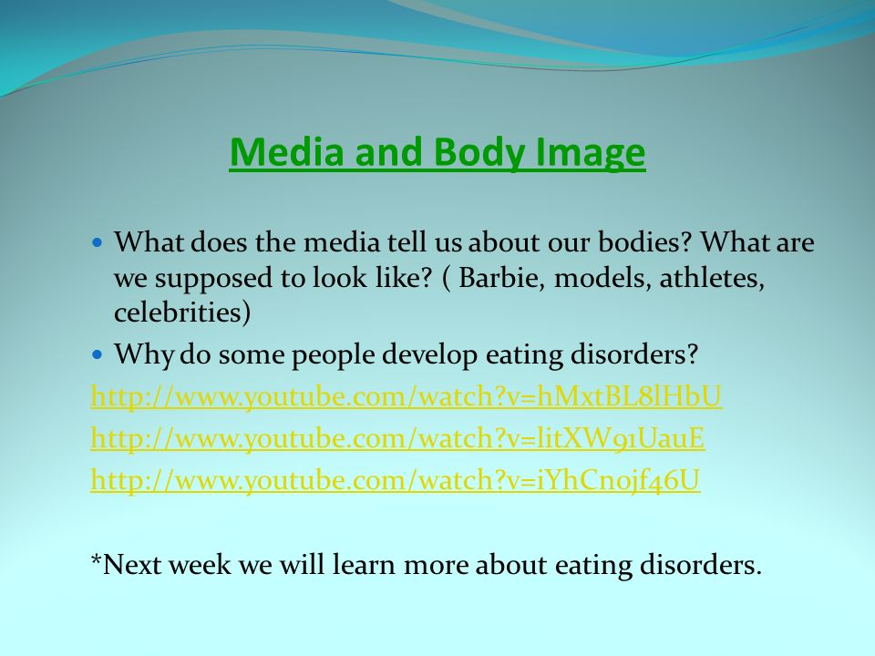 Media and Body Image What does the media tell us about our bodies.