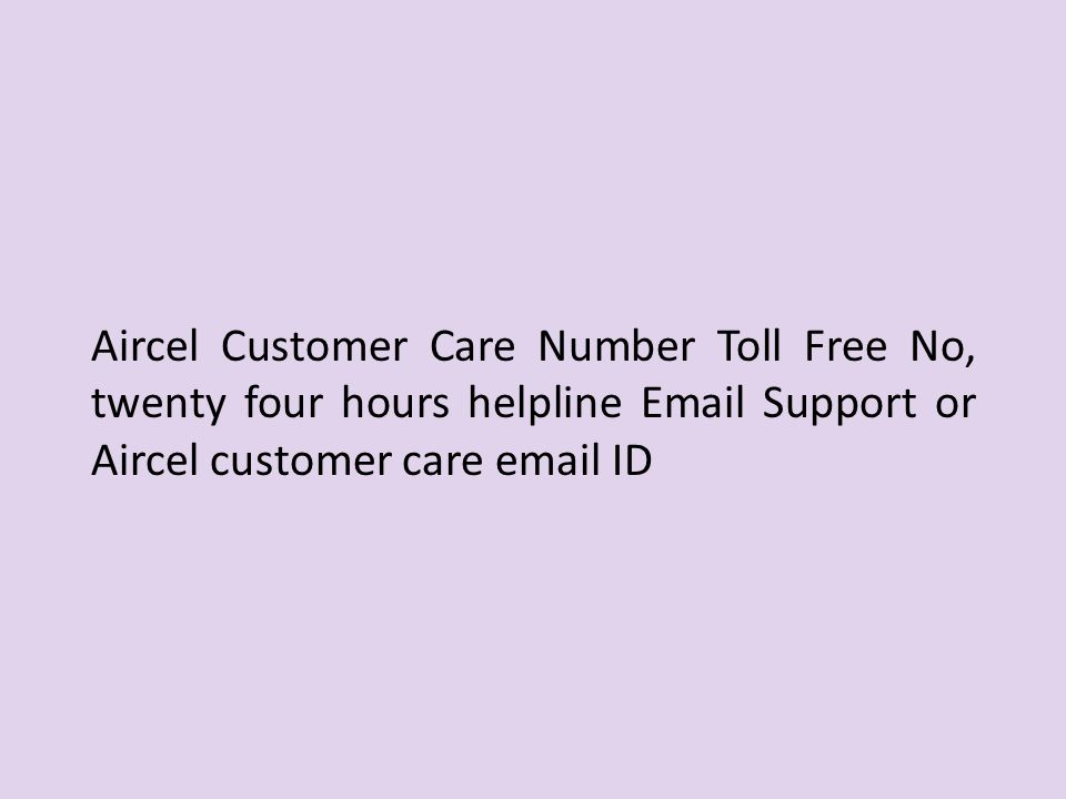 2 Aircel Customer Care Number Toll Free No Twenty Four Hours Helpline Email Support Or Id