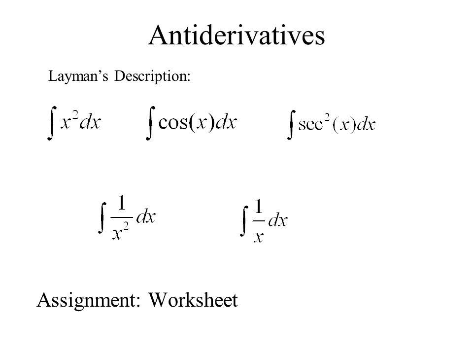 Fundamental Theorem AP Calculus Where we have come Calculus I – Antiderivative Worksheet