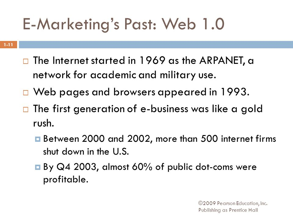 E-Marketing's Past: Web 1.0 ©2009 Pearson Education, Inc.