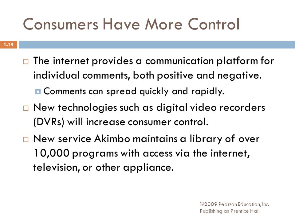Consumers Have More Control ©2009 Pearson Education, Inc.