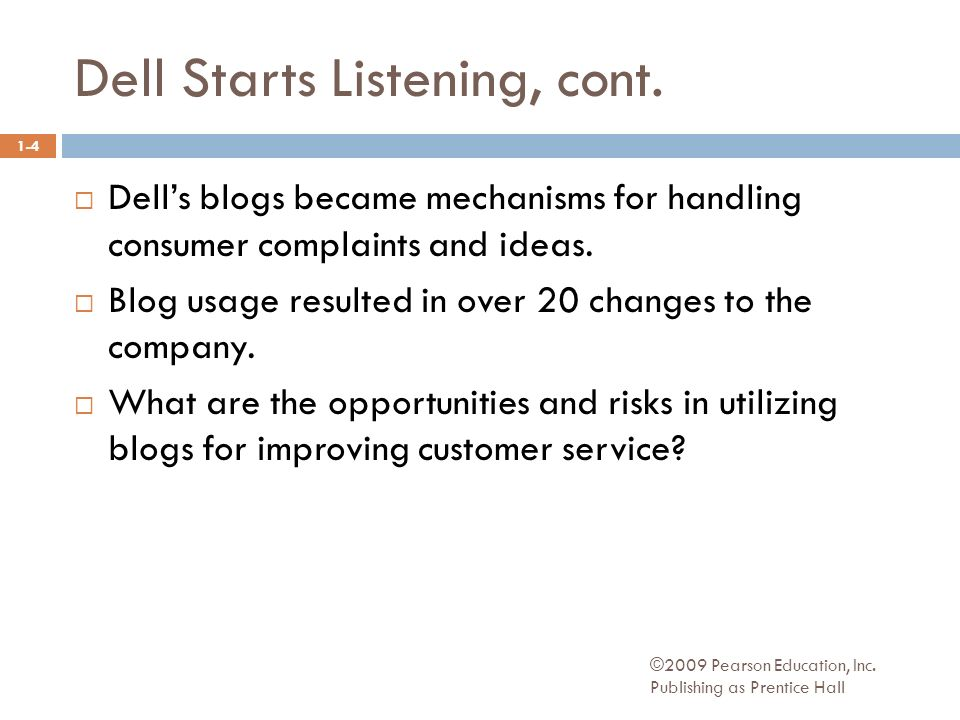 Dell Starts Listening, cont. ©2009 Pearson Education, Inc.