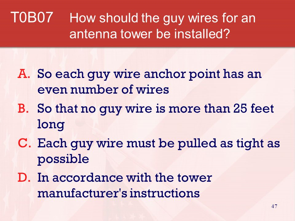 46 T0B06 What is the most important safety precaution to observe when putting up an antenna tower.