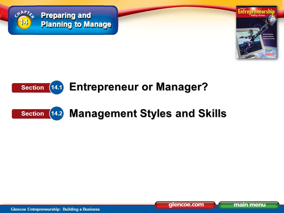 Preparing and Planning to Manage Glencoe Entrepreneurship: Building a Business Entrepreneur or Manager.
