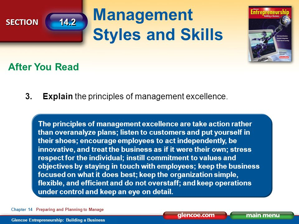 Management Styles and Skills Glencoe Entrepreneurship: Building a Business SECTION Chapter 14 Preparing and Planning to Manage 14.2 After You Read 3.Explain the principles of management excellence.
