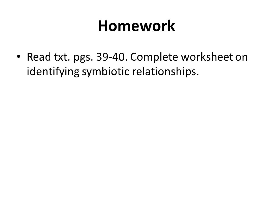 Aim How do symbiotic relationships differ DO NOW 1Describe what – Symbiotic Relationships Worksheet