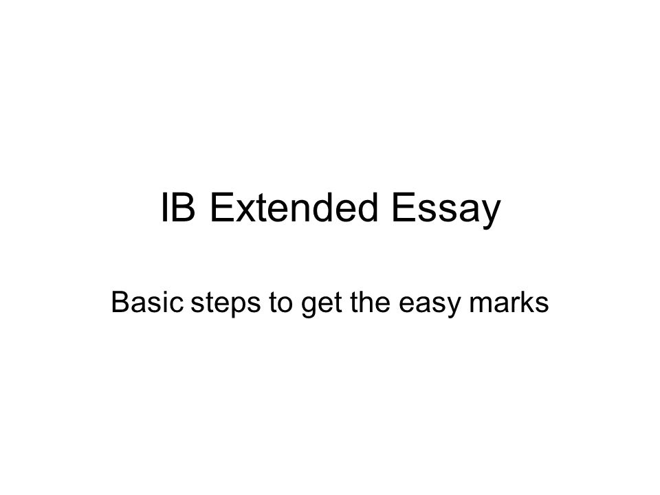 ib extended essay help me Her guidance and patience have been of great help to me in completing this task 2010 ib subject of essay : more about ib extended essay economics extended essay.