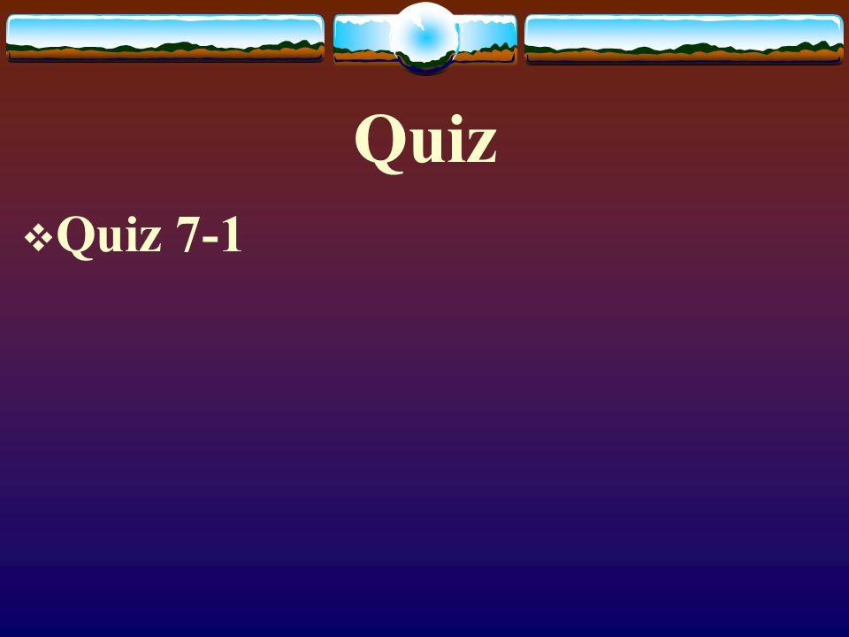 Quiz  Quiz 7-1
