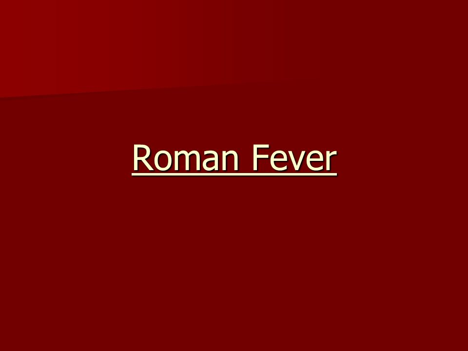 roman fever theme essay Roman fever by edith wharton this passage roman fever essay by the setting of wharton's roman fever is instrumental to the story's blatant theme.