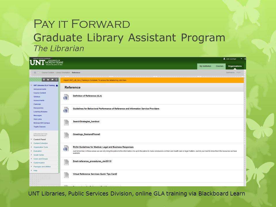 3 Pay It Forward Graduate Library Assistant Program The Librarian UNT  Libraries, Public Services Division, Online GLA Training Via Blackboard  Learn  Unt Blackboard
