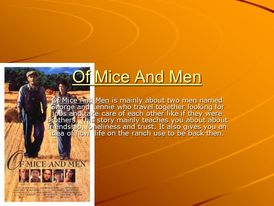 essay about the book of mice and men Introduction much like steinbeck's short novel the pearl, of mice and men is a parable that tries to explain what it means to be human his friend ed ricketts s.