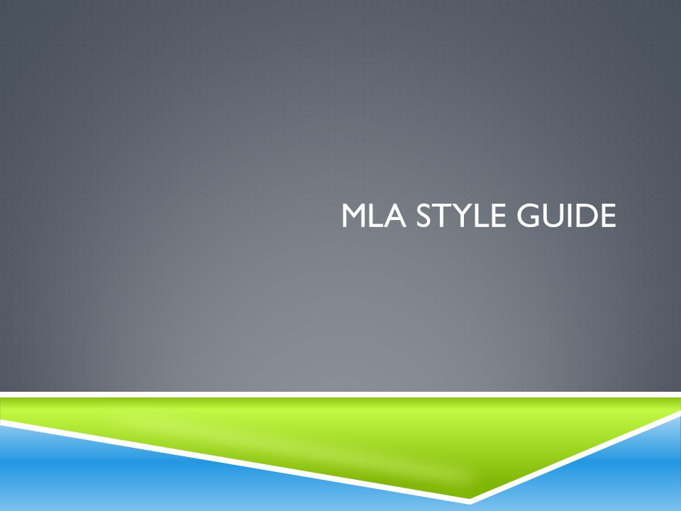 mla style guide The 8th edition of the mla style guide identified core elements as basic pieces of information that should be common to all source types (dvds, print or digital books, journal articles.