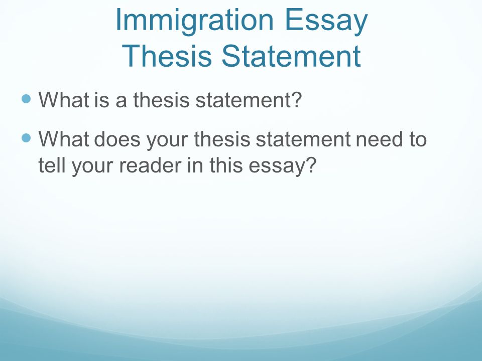 do now  group leaders start a discussion  immigration essay thesis statement what is a thesis statement
