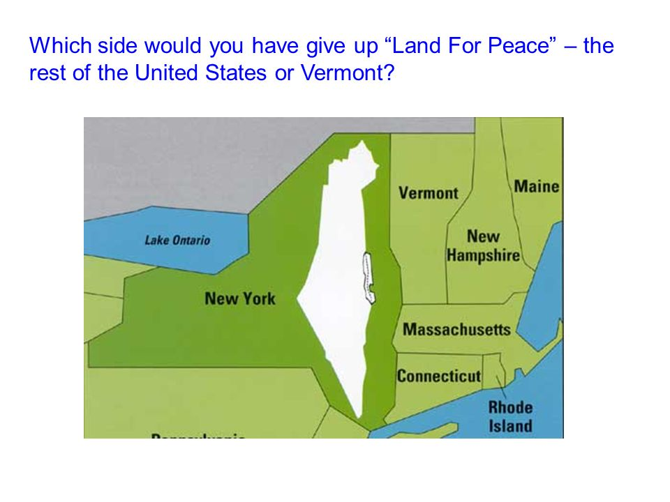 Which side would you have give up Land For Peace – the rest of the United States or Vermont