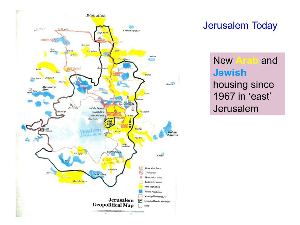 New Arab and Jewish housing since 1967 in 'east' Jerusalem Jerusalem Today