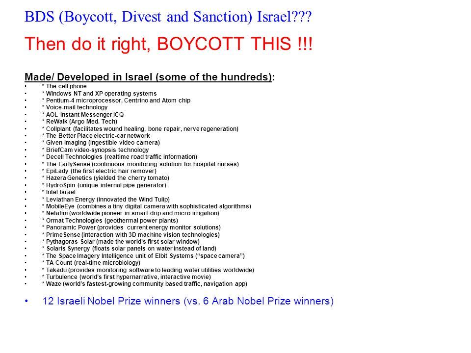 BDS (Boycott, Divest and Sanction) Israel . Then do it right, BOYCOTT THIS !!.