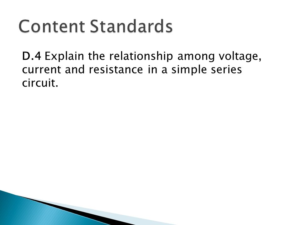 Mr fleming d4 explain the relationship among voltage current 2 d4 explain the relationship among voltage current and resistance in a simple series circuit sciox Images