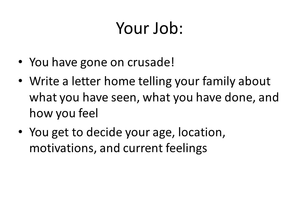 Your Job: You have gone on crusade.