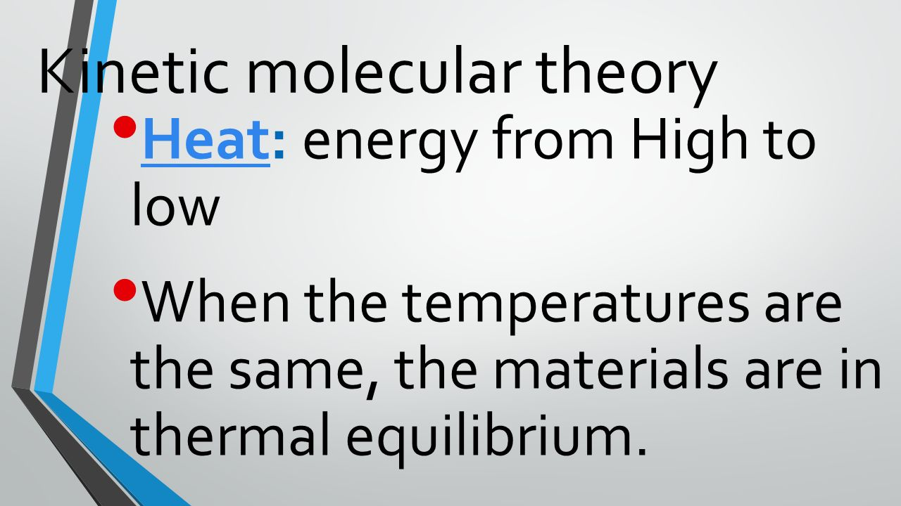 6 Kinetic Molecular Theory Temperature: The Measure