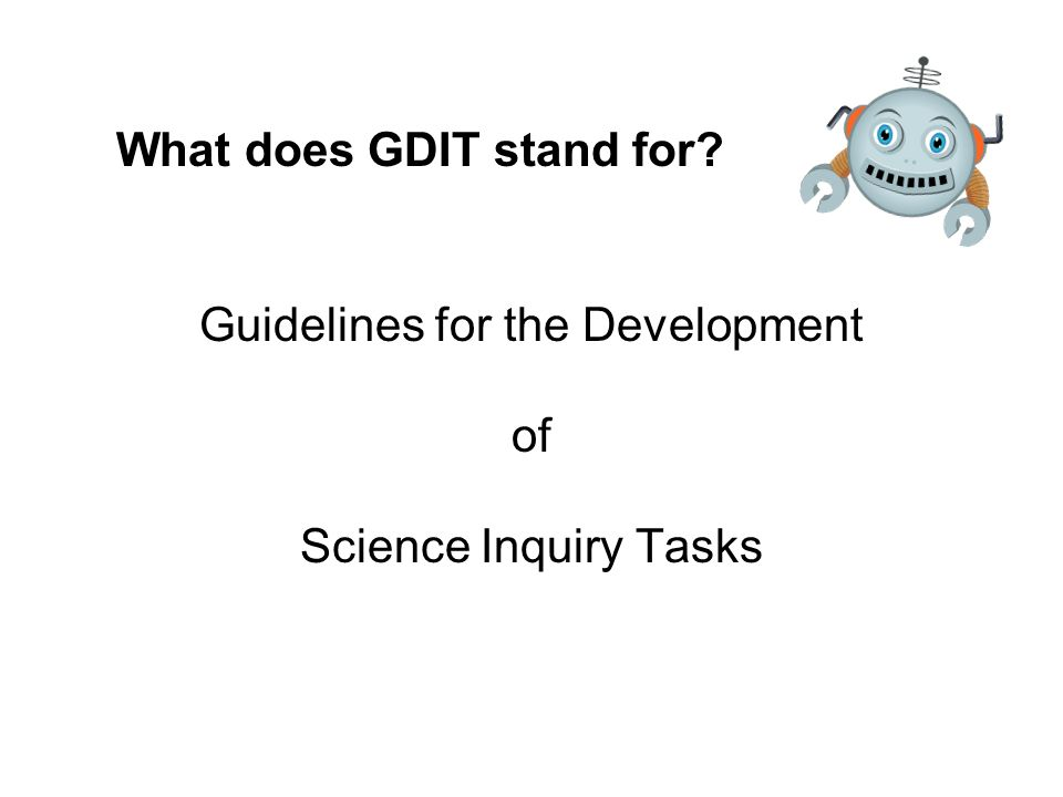 What does GDIT stand for Guidelines for the Development of Science Inquiry Tasks
