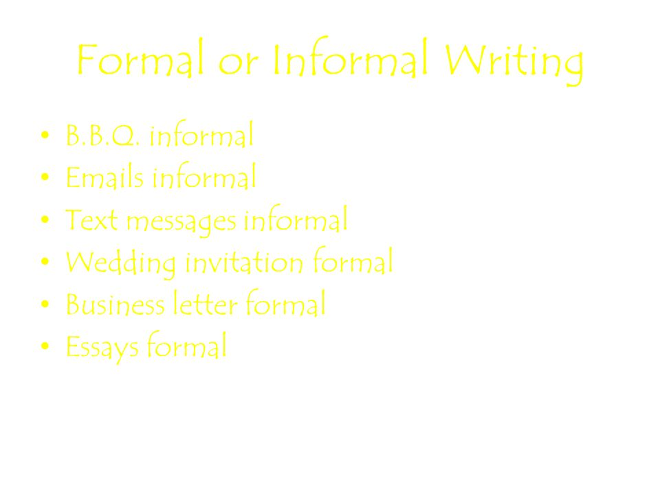 formal and informal framework of policies and rules commerce essay The informal essay tends to be more personal than the formal, even though both may express subjective opinions in a formal essay the writer is a silent presence behind the words, while in an informal essay the writer is speaking directly to the reader in a conversational style.