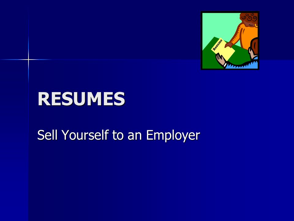 1 RESUMES Sell Yourself To An Employer  Resumes That Sell You