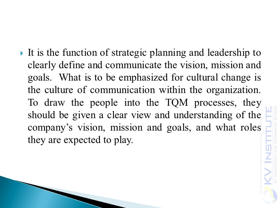  It is the function of strategic planning and leadership to clearly define and communicate the vision, mission and goals.
