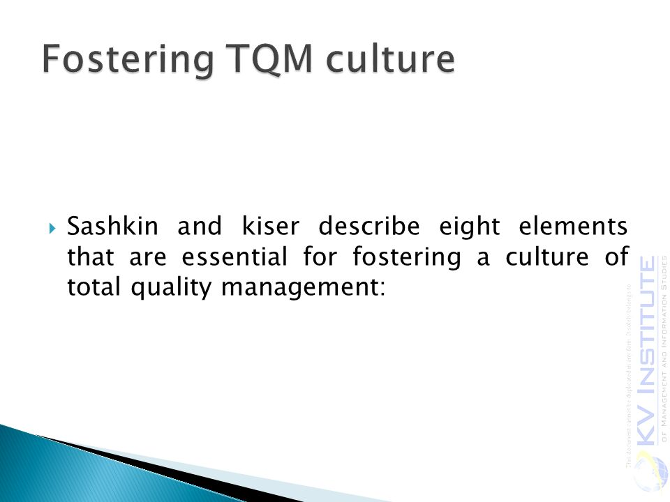  Sashkin and kiser describe eight elements that are essential for fostering a culture of total quality management: