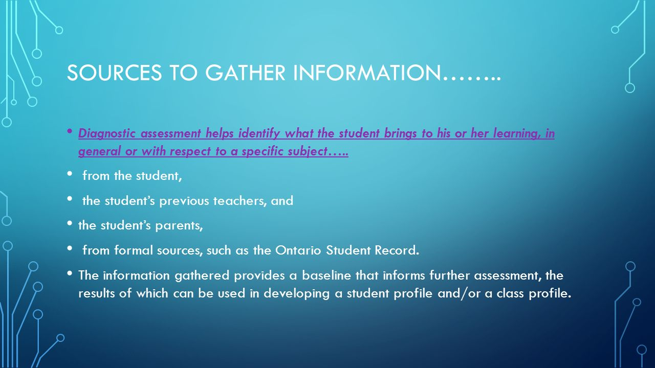 SOURCES TO GATHER INFORMATION……..