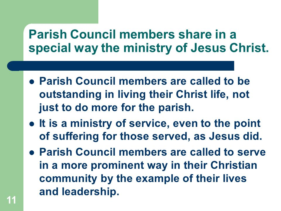 11 Parish Council members share in a special way the ministry of Jesus Christ.