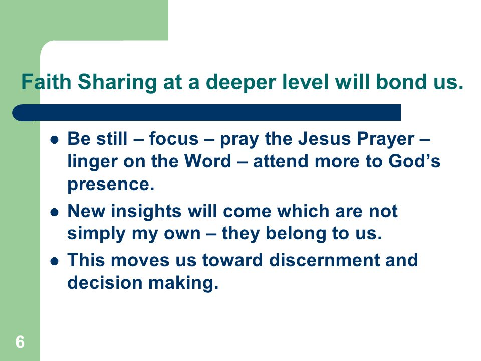 6 Faith Sharing at a deeper level will bond us.