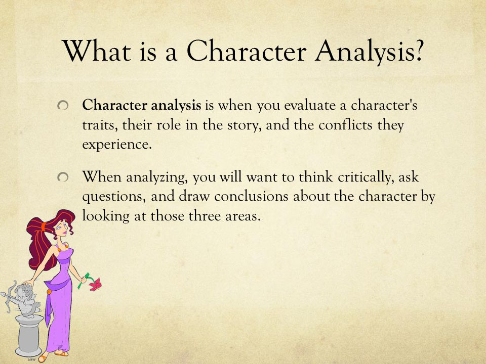 writing a character analysis essay example meg from hercules  what is a character analysis character analysis is when you evaluate a characters traits