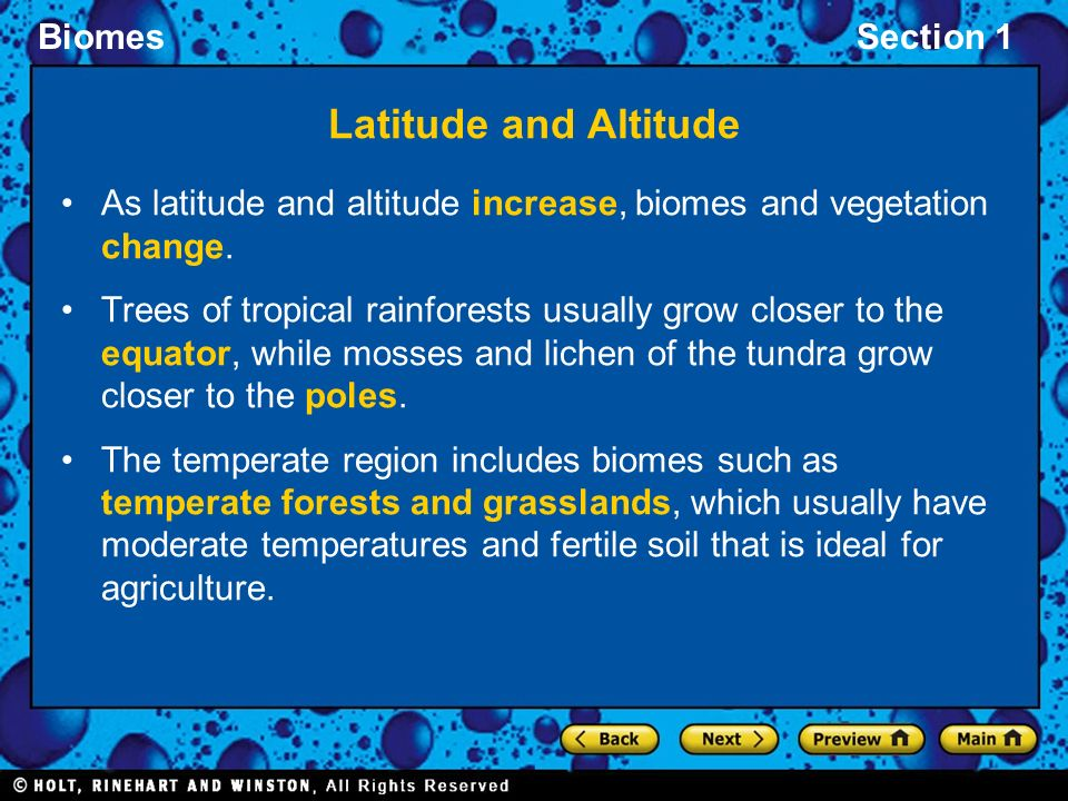BiomesSection 1 Latitude and Altitude As latitude and altitude increase, biomes and vegetation change.