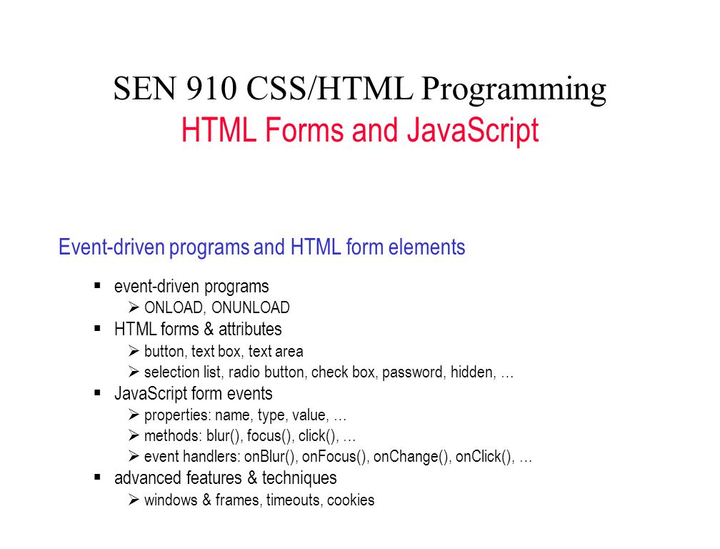 SEN 910 CSS/HTML Programming HTML Forms and JavaScript Event ...