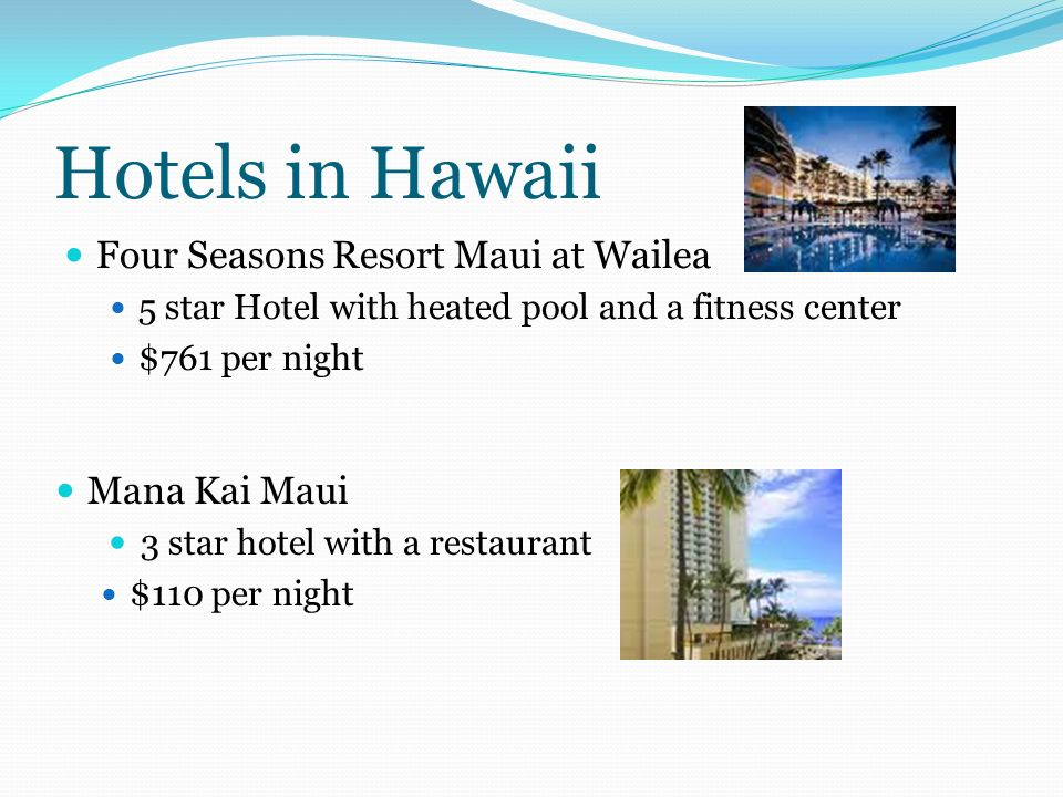 5 Hotels In Hawaii Four Seasons Resort Maui At Wailea Star Hotel With Heated Pool And A Fitness Center 761 Per Night Mana Kai 3
