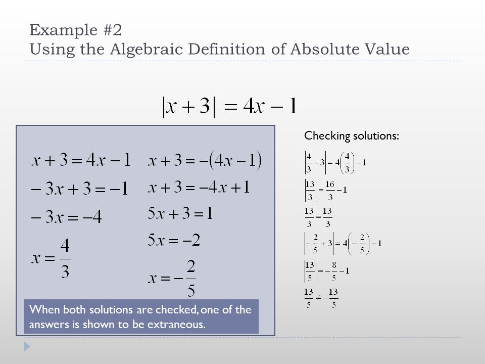 Beautiful ... Using The Algebraic Definition Of Absolute Value Checking Solutions:  When Both Solutions Are Checked, One Of The Answers Is Shown To Be  Extraneous.